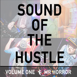 Sound Of The Hustle Vol I: Mr Horror