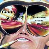 """CLOUD 9"" Somewhere Around Barstow"