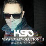 K90 - Viva La Revolution III 'Electrik Fantastik'