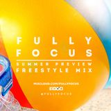 Fully Focus Freestyle Mix 1 (Summer Preview)