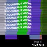 Subconscious Visions | Mixed By Nimä Skill