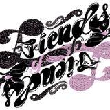 Friends of Friends w/special guest LOL Boys – Proton Drive Mix – (05.19.11)