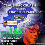 CLAUS BACKSLASH - THUNDER IN PARADISE VOL.144 # NOVEMBER 2017 # HFM IBIZA, TEMPO RADIO, PARTY 103