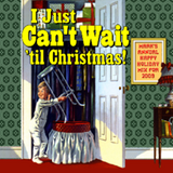 I Just Can't Wait ('til Christmas) (2009)