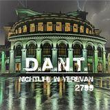 D.A.N.T. - Nightlife in Yerevan #2799 (Progressive, Dark Progressive, Deep Techno)