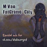 M-Van - FatGrime City