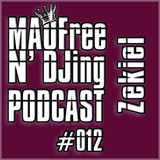 MAOFree N'DJIng Podcast #012 by Zekiel