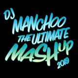 DJ MANCHOO - Ultimate Mashup Mix 2019