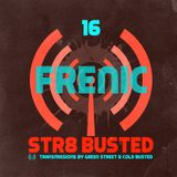 Str8 Busted Podcast #16: Green Street with - Frenic - 2016.08.26