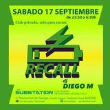 DJ Diego M @ Recall Substation 17-09-2016 PART-1