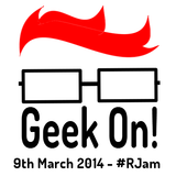 Geek On #RJam (9th March 2014)