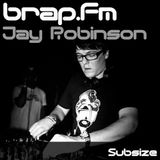 Subsize on brap.fm - 31.01.12 - Jay Robinson Guest Mix
