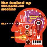The Funked Up Bluesadelic Soul Machine Mk.2