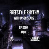 Radio Show #80 24/10/16 The Freestyle Rhythm Show with Jason Sears on D3ep Radio Network