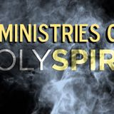 The 8 Ministries of the Holy Spirit (Week 1)