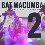 Bat-Macumba 2 - 16 Grooves de Terreiro