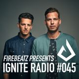 Firebeatz presents Ignite Radio #045