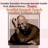 Frankie Knuckles Presents Satoshi Tomiie Feat Robert Owens - Tears - SFT Soulful Tribute Edit