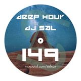Deep hour - DJ Sal vol.149