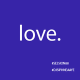 Session 88.0 | Love by DJ Siphne Aaye