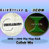 DJ GlibStylez & The ICON - 1995 - 1996 Hip Hop R&B Collab Mix