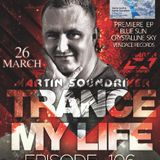 MARTIN SOUNDRIVER presents TRANCE MY LIFE RADIOSHOW EPISODE 106 [Trance1.Fm]