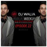 #WaliasWeekly Ep.22 - @djwaliauk