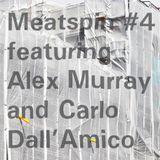 Meatspin w/ Alex Murray & Carlo Dall'Amico 19.07.16