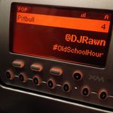 The Old School Hour 08/11/2017 (@DjRawn)