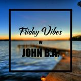 Friday Vibes vol.1 / with John B.A.
