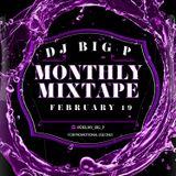 DJ BIG P - MONTHLY MIXTAPE (FEBRUARY 2019)