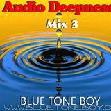 """B.T.B. ~ """" Audio Deepness """" Mix 3 *"""