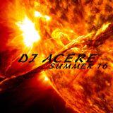 DJ ACERE- SUMMER '16