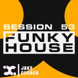 Jake Cusack - Funky House - March - Session 53