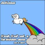 Delicious - Fresh Fruit Vol.8 - Forbidden Zone - o8-11-2o14