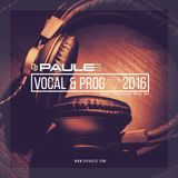 DJ Paulee - Vocal & Prog 2016