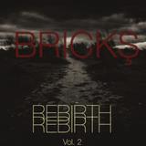 BRICKS - REBIRTH VOL 2 (Draft)