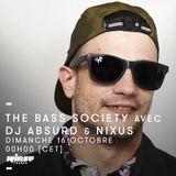 The Bass Society Invite Dj Absurd & Nixus - 16 Octobre 2016