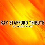 The Kay Stafford Tribute