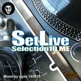 SetLive Selection 10 ME 180818 (Mixed by djjaq)