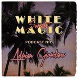 White Magic Sunsets - Podast Nº1 - Adrian Giordano