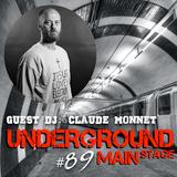 UNDERGROUND MAIN STAGE [Ep. #89] - guest dj: Claude Monnet