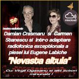 Nevasta altuia - Teatru de Eugene Labiche  Cu: Virgil Ogasanu Carmen Stanescu  Damian Crasmaru si...