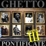 Ghetto Pontificate {Chapter Three}