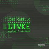Jose Cabello presents 1TVKE an vnvlog mixtape 20012017