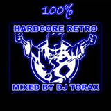 Mix 100% Rétro Hardcore by Dj Torax