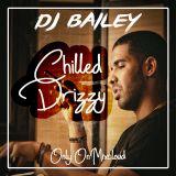 @DJ_Bailey1 - #CHILLEDDRIZZY (VOL ONE)