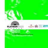 PRL,,, THEE RUIFLIP (Platinum Radio London jan 16)