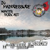 DJ Madpressure Winter Podcast - I left my weed pocket in the snow