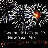 Tween - Mix Tape 13 (New Year Mix)